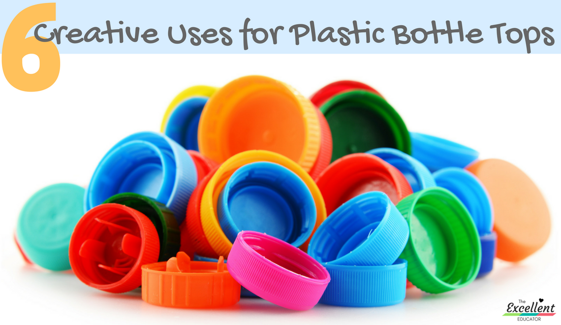 6 Creative Uses for Plastic Bottle Tops | The Excellent Educator
